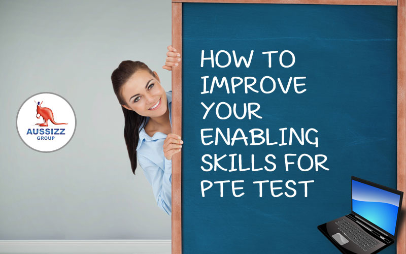 How To Improve Your Enabling Skills For PTE Test
