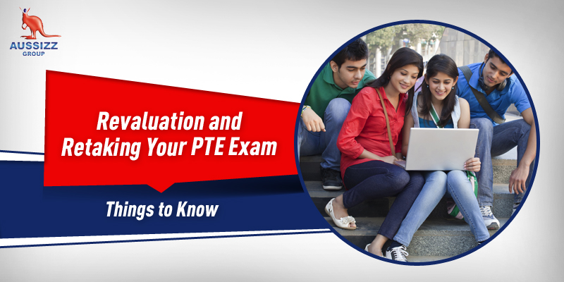 Revaluation and Retaking Your PTE Exam - Things to Know