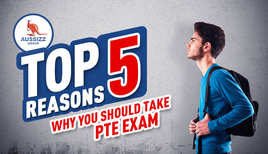 Top 5 Reasons Why You Should Take PTE Exam